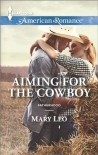 Aiming for the Cowboy - Mary Leo