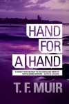 Hand for a Hand - T.F. Muir