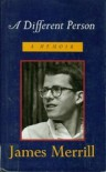 A Different Person: A Memoir - James Merrill