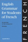English Grammar for Students of French: The Study Guide for Those Learning French (English Grammar Series) - Jacqueline Morton