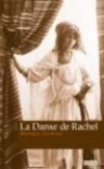 La Danse de Rachel - Monique Zerdoun