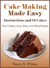 Cake Making Made Easy - Instructions and 60 Cakes - Nancy N. Wilson