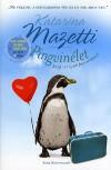 Pingvinélet - Katarina Mazetti