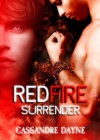Red Fire - Surrender - Cassandre Dayne, Shane Willis