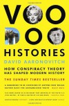 Voodoo Histories: How Conspiracy Theory Has Shaped Modern History - David Aaronovitch