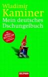 Mein deutsches Dschungelbuch - Wladimir Kaminer
