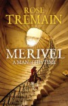 Merivel: A Man of His Time - Rose Tremain