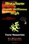 Mayhem at Grant-Williams High - Vera Nazarian