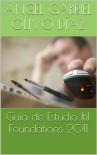 Guía de Estudio Itil Foundations 2011 (Spanish Edition) - Ángel Gabriel Olivo Díaz