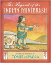 The Legend of the Indian Paintbrush - Tomie dePaola,  Tomie de Paola (Illustrator)