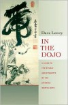 In the Dojo: A Guide to the Rituals and Etiquette of the Japanese Martial Arts - Dave Lowry