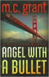 Angel with a Bullet - M.C. Grant