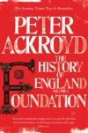 Foundation: The History of England Volume 1 (History of England Vol 1) - Peter Ackroyd