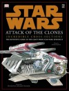 Star Wars:  Attack of the Clones Incredible Cross-Sections - Curtis Saxton, Hans Jenssen, Richard Chasemore