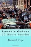 Laurels Galore 2: 25 Short Stories - Manuel Vega