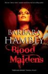 Blood Maidens - Barbara Hambly