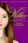 Pretty Little Liars #6: Killer - Sara Shepard