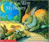 If You Were My Bunny - Kate McMullan, David McPhail