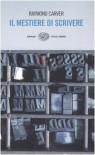 Il mestiere di scrivere: esercizi, lezioni, saggi di scrittura creativa - Raymond Carver, William L. Stull, Riccardo Duranti