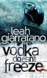 Vodka Doesn't Freeze - Leah Giarratano