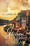 Italian Weddings and Funerals (Italian Stallions, #1) - A.J. Llewellyn