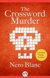 The Crossword Murder (Crossword Mysteries Book 1) - Nero Blanc