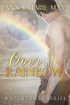 Over the Rainbow - Anna Marie May