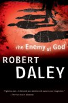 The Enemy of God - Robert Daley, Otto Penzler