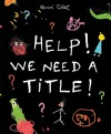 Help! We Need A Title! - Hervé Tullet