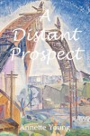 A Distant Prospect - Annette Young