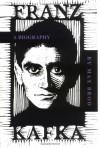 Franz Kafka: A Biography (Second Edition, Enlarged) - Max Brod, Richard Winston, G. Humphreys Roberts