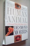 The Human Animal: A Personal View of the Human Species - Desmond Morris