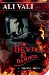 The Devil Be Damned - Ali Vali