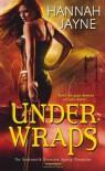 Under Wraps - Hannah Jayne