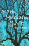 Sam, Meriam, & Me - Baheej Khleif