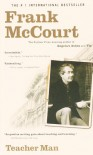 Teacher Man: A Memoir - Frank McCourt