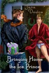 Bringing Home the Ice Prince - Jana Downs