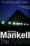 The Pyramid: The Kurt Wallander Stories - Henning Mankell