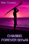 Chasing Forever Down - Nikki Godwin
