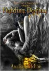 Fighting Destiny - Amelia Hutchins