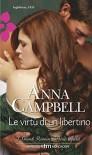 Le virtu' di un libertino - Anna Campbell