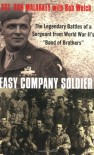 "Easy Company Soldier: The Legendary Battles of a Sergeant from World War II's ""Band of Brothers"" - Don Malarkey, Bob Welch"