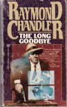 The Long Goodbye - Raymond Chandler