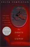 The Darts of Cupid: Stories - Edith Templeton