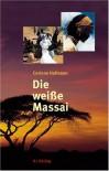 Die weisse Massai - Corinne Hofmann