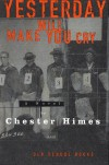Yesterday Will Make You Cry (Old School Books) - Chester Himes