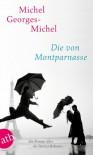 Die von Montparnasse: Ein Roman über die Pariser Boheme - Michel Georges-Michel