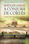 A Conjura de Cortés - Matilde Asensi