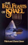 The Fall Feasts Of Israel - Mitch Glaser, Zhava Glaser