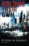 Holding Their Own: A Story of Survival - Joe Nobody, E.T. Ivester, D. Allen, D. Hall